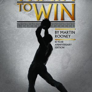 train to win 11 principles of athletic success the 10th anniversary edition